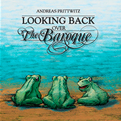 Looking back over The Barroque ANDREAS PRITTWITZ