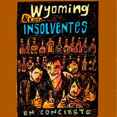 WYOMING & LOS INSOLVENTES En concierto  5,00 € En stock